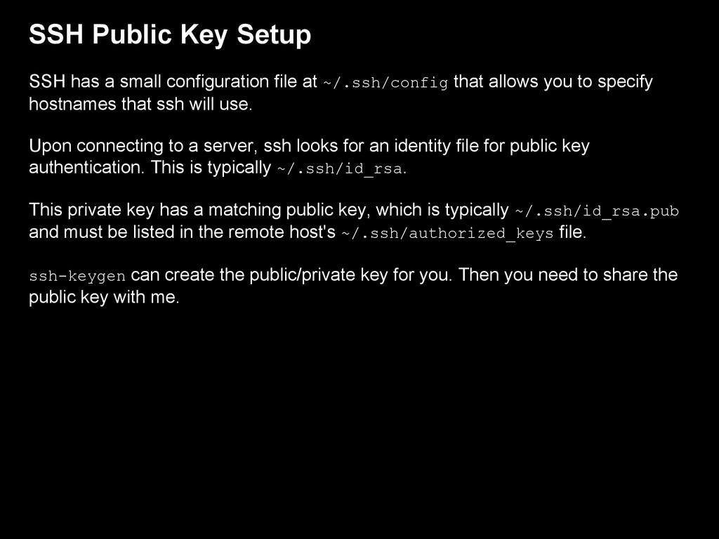 SSH Public Key Setup SSH has a small configurat...