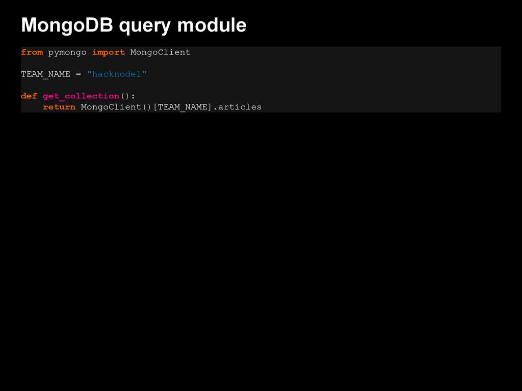 MongoDB query module from pymongo import MongoC...