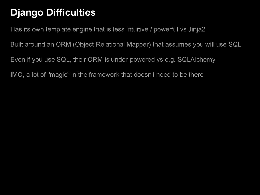 Django Difficulties Has its own template engine...
