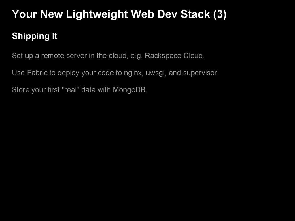 Your New Lightweight Web Dev Stack (3) Shipping...
