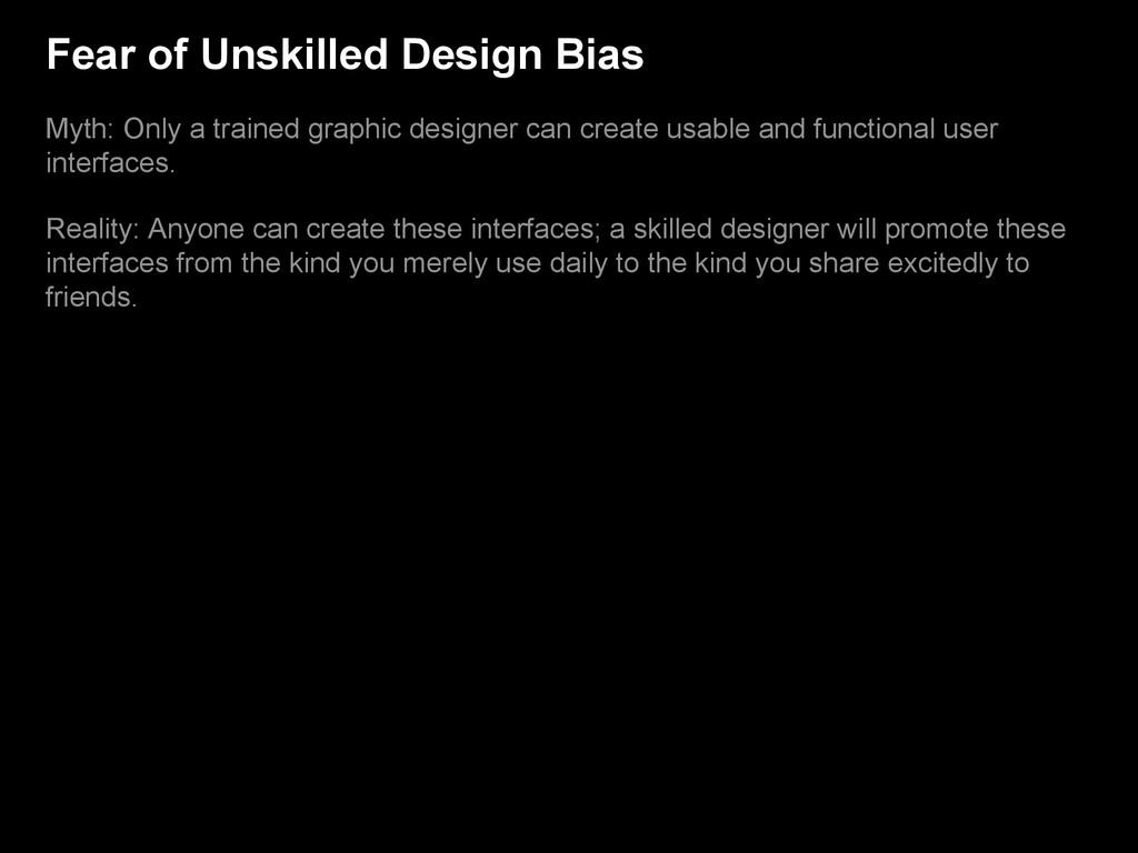 Fear of Unskilled Design Bias Myth: Only a trai...