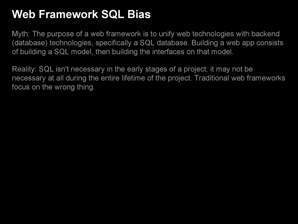 Web Framework SQL Bias Myth: The purpose of a w...