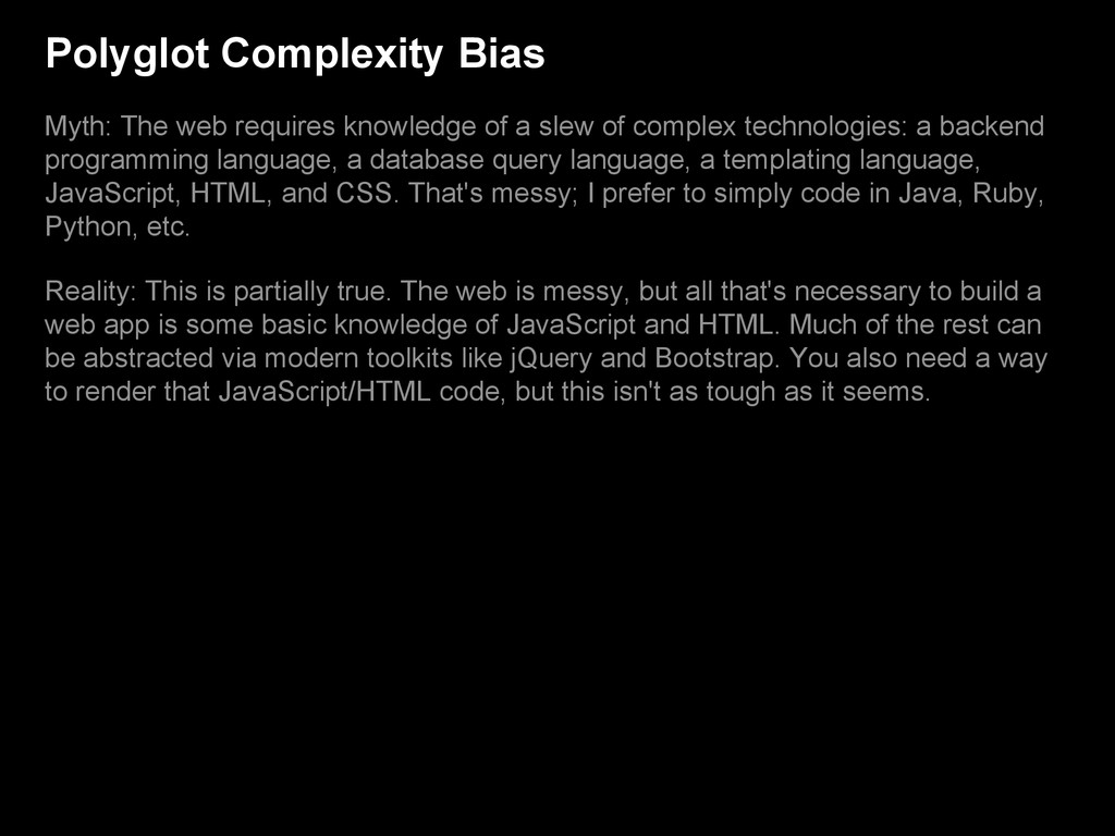 Polyglot Complexity Bias Myth: The web requires...