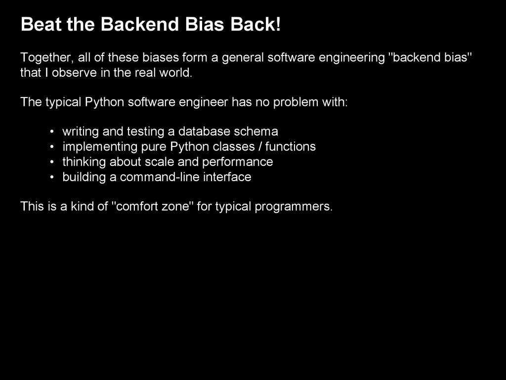 Beat the Backend Bias Back! Together, all of th...