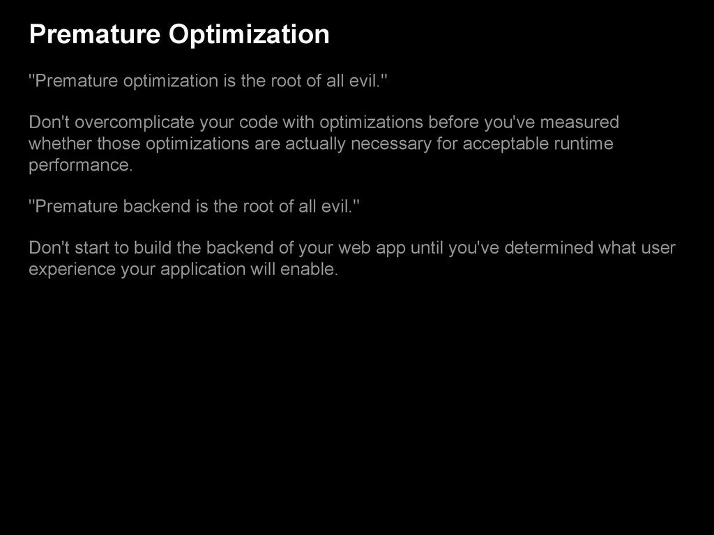 "Premature Optimization ""Premature optimization ..."