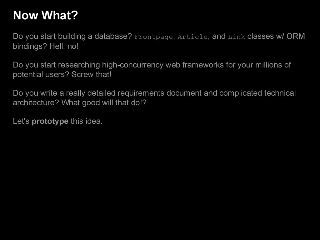 Now What? Do you start building a database? Fro...