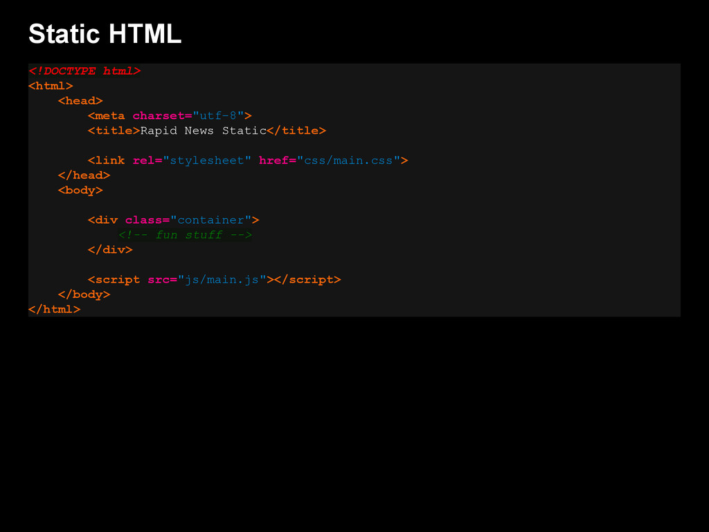 Static HTML <!DOCTYPE html> <html> <head> <meta...