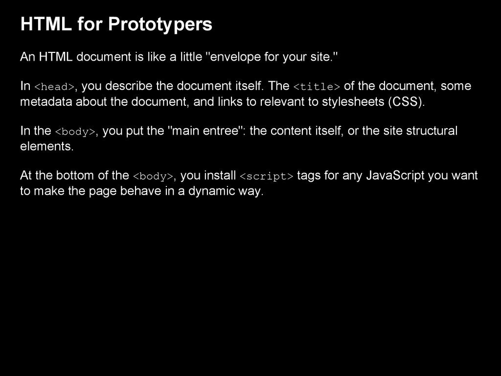 HTML for Prototypers An HTML document is like a...
