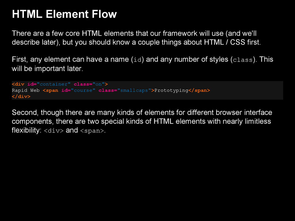 HTML Element Flow There are a few core HTML ele...