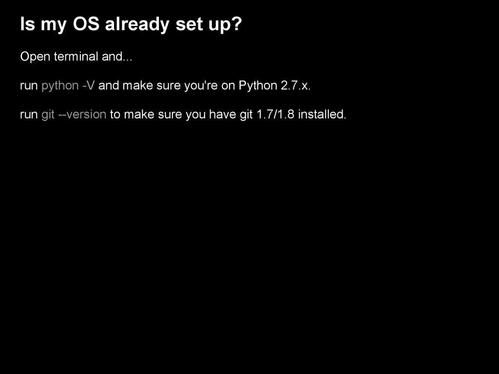 Is my OS already set up? Open terminal and... r...