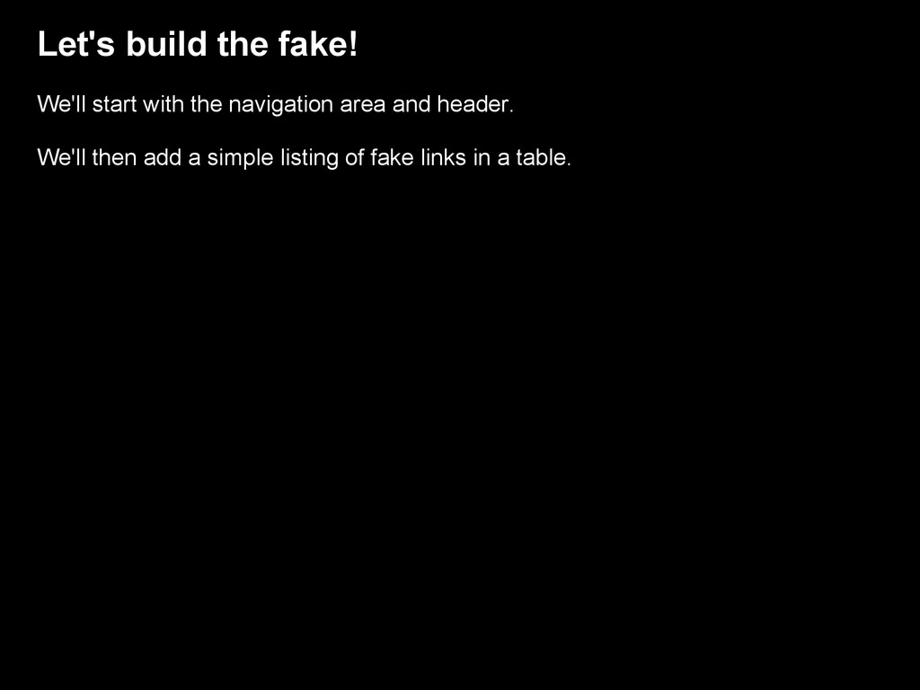 Let's build the fake! We'll start with the navi...