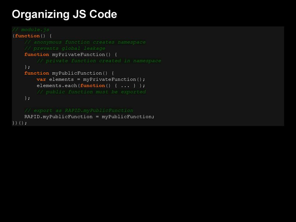Organizing JS Code // module.js (function() { /...