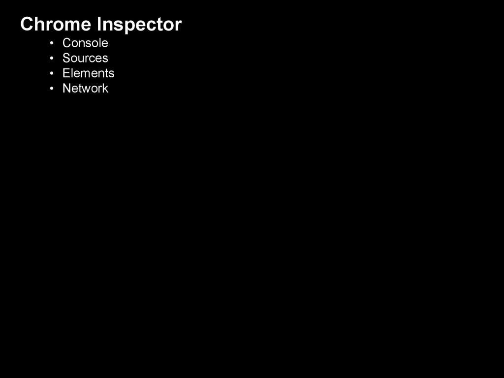 Chrome Inspector • Console • Sources • Elements...