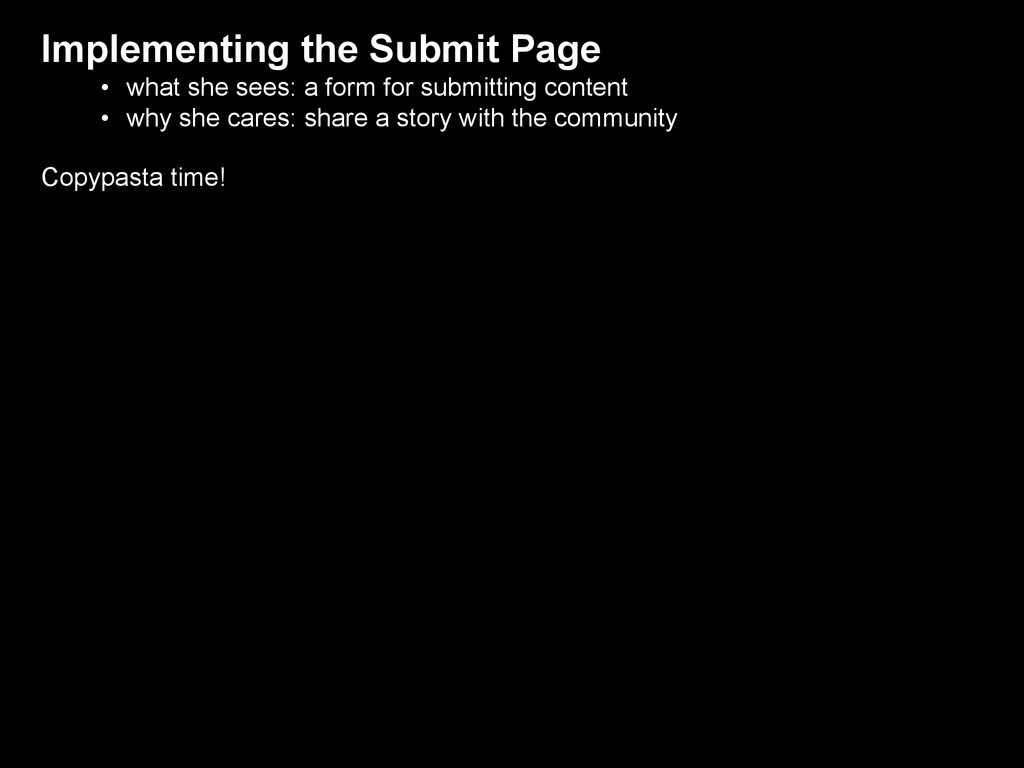 Implementing the Submit Page • what she sees: a...