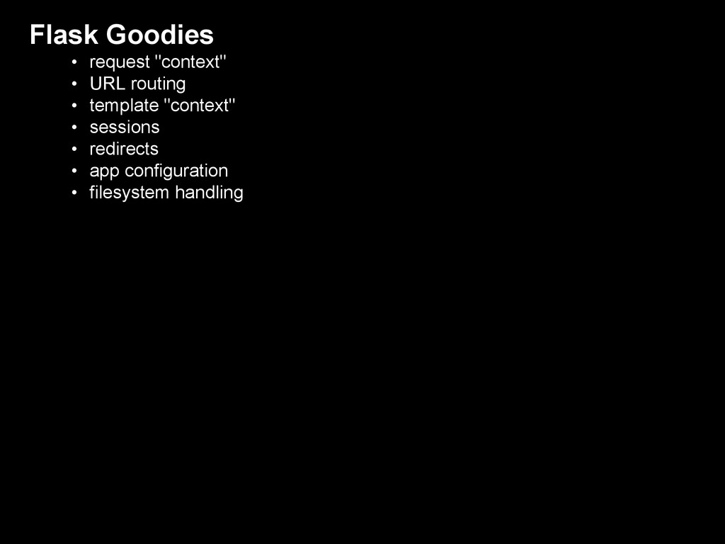 """Flask Goodies • request """"context"""" • URL routing..."""