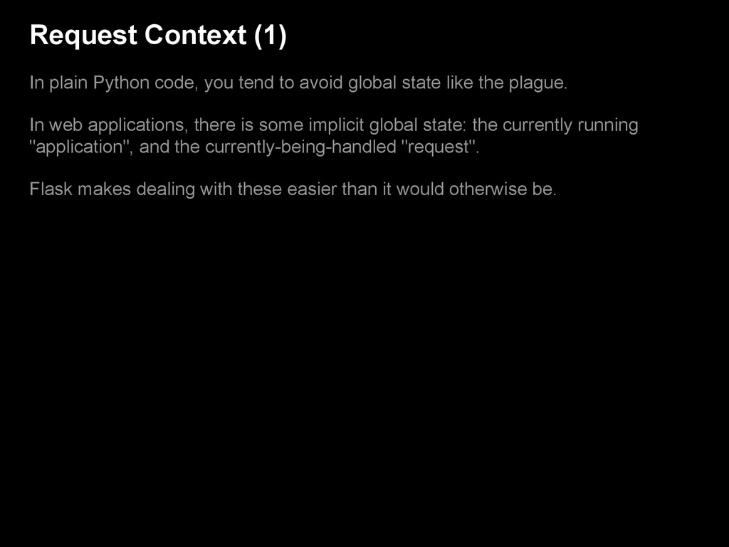 Request Context (1) In plain Python code, you t...