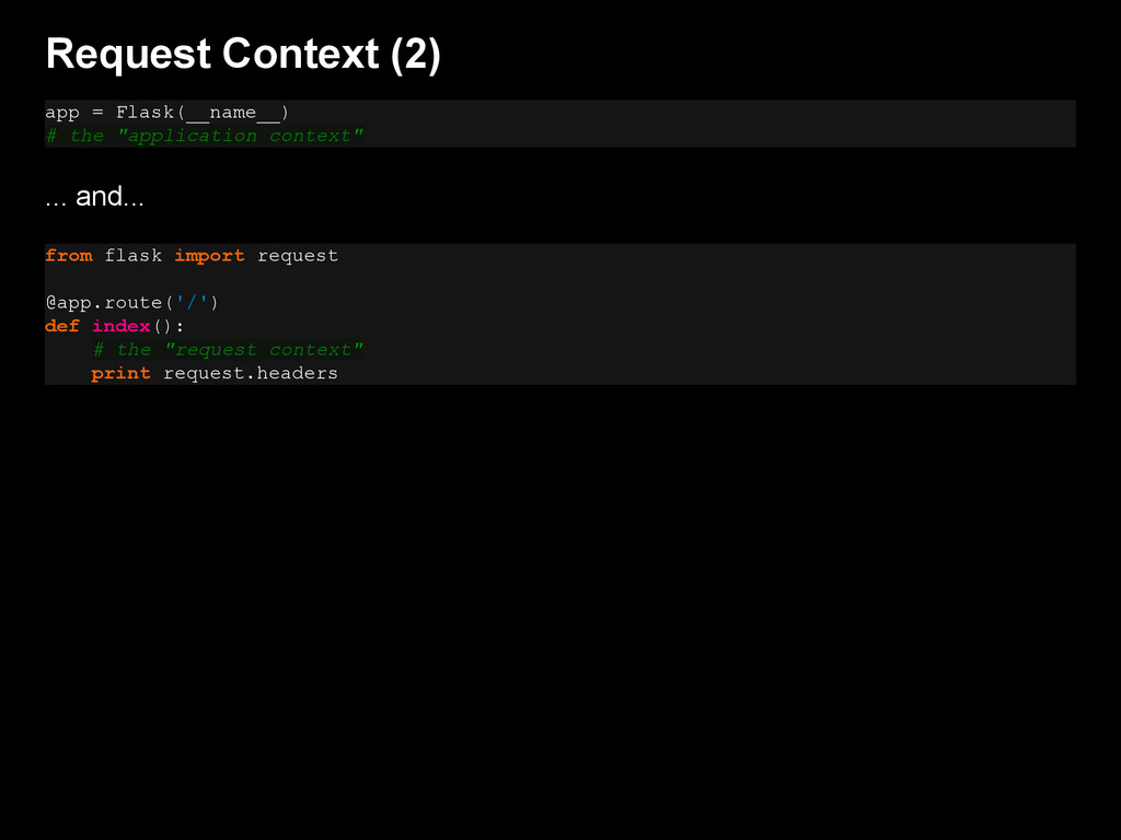 Request Context (2) app = Flask(__name__) # the...