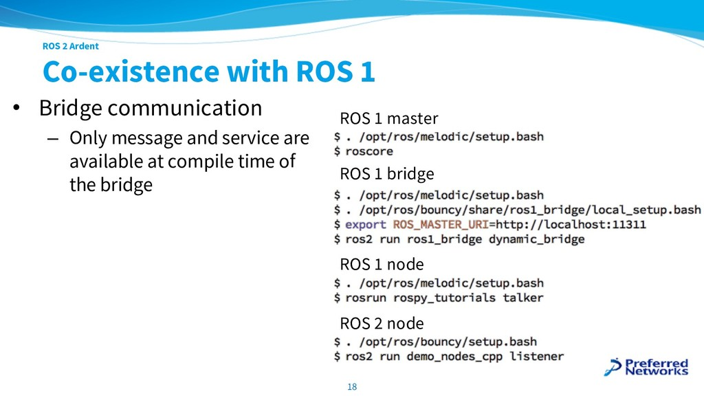 ROS 2 Ardent Co-existence with ROS 1 • Bridge c...