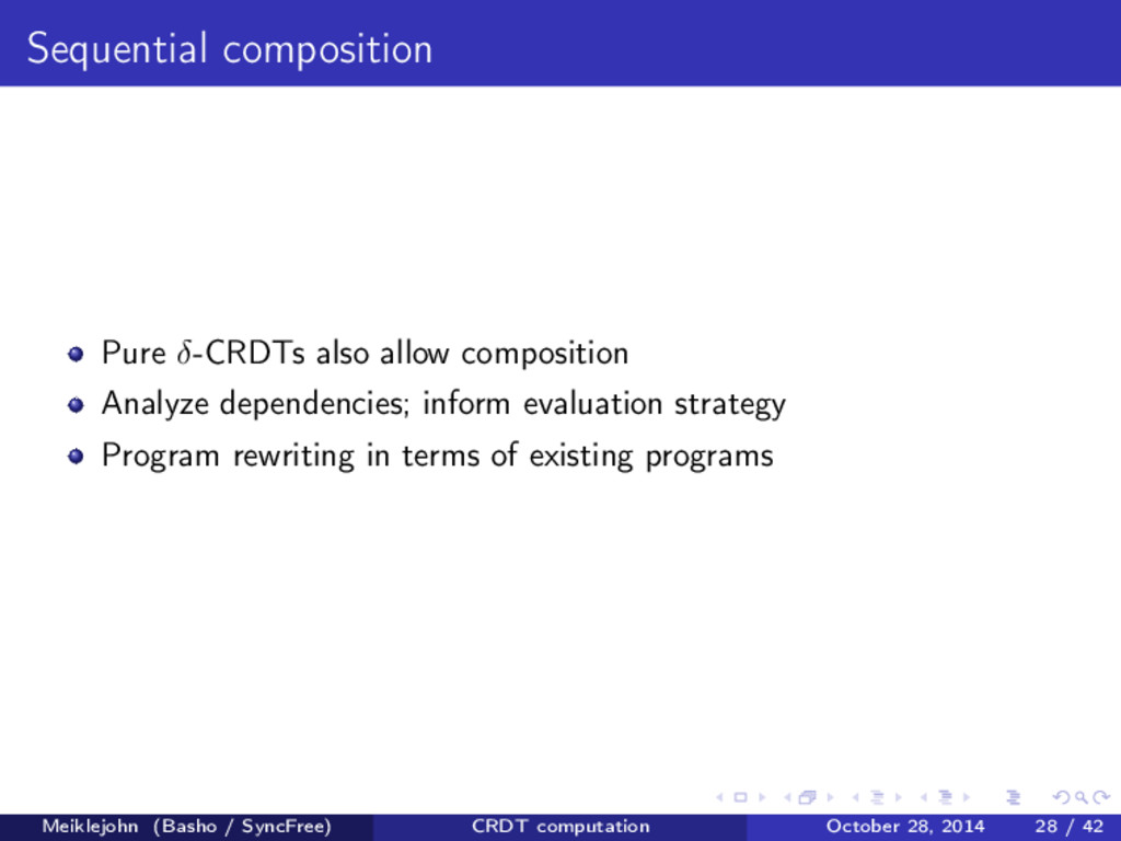 Sequential composition Pure δ-CRDTs also allow ...