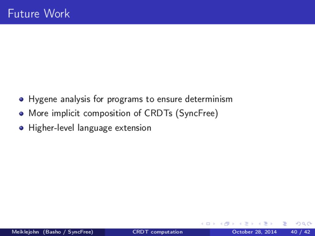 Future Work Hygene analysis for programs to ens...