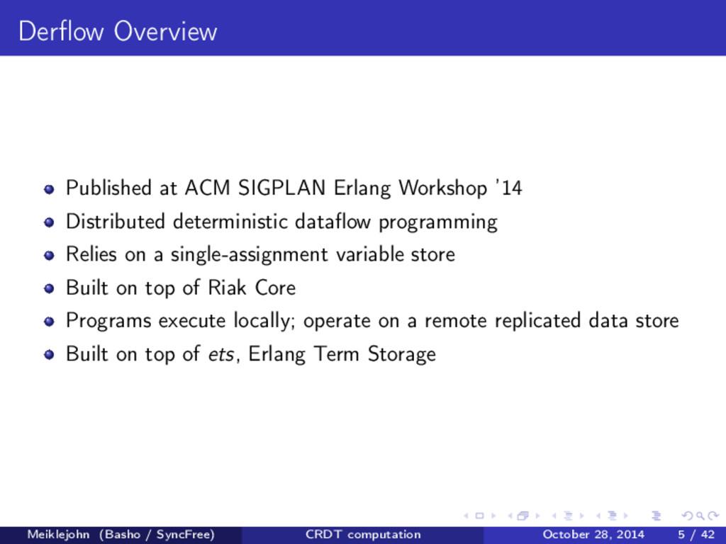 Derflow Overview Published at ACM SIGPLAN Erlang...