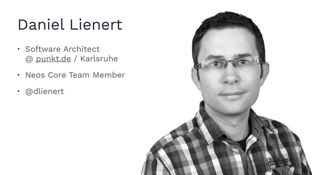 Daniel Lienert • Software Architect @ punkt.de...