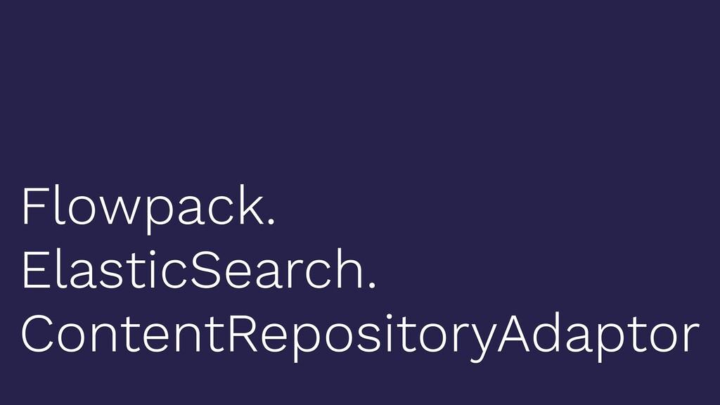 Flowpack. ElasticSearch. ContentRepositoryAdapt...