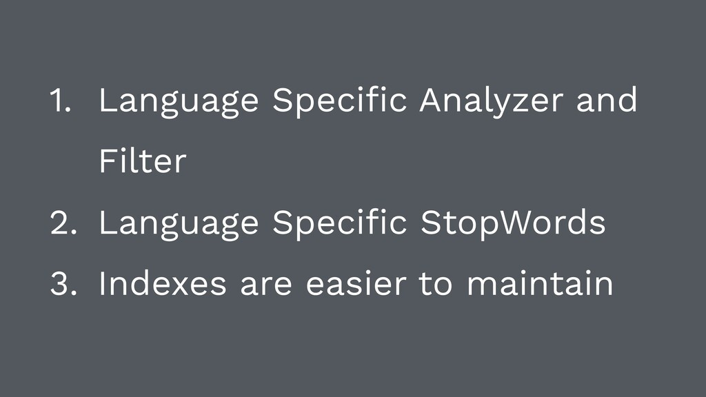1. Language Specific Analyzer and Filter 2. Lang...
