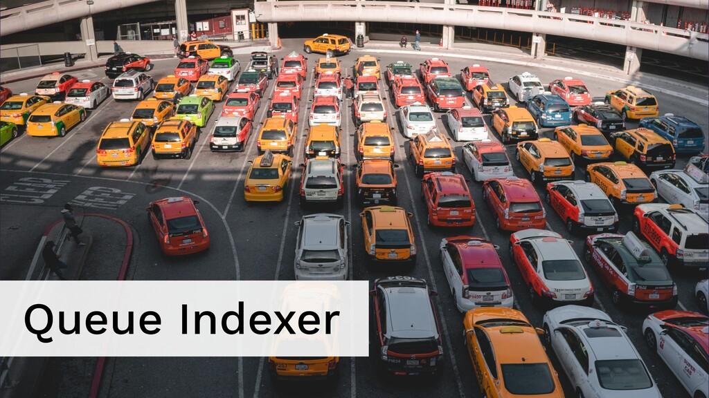 Queue Indexer