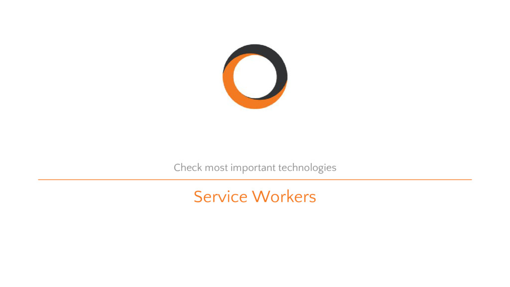Service Workers Check most important technologi...