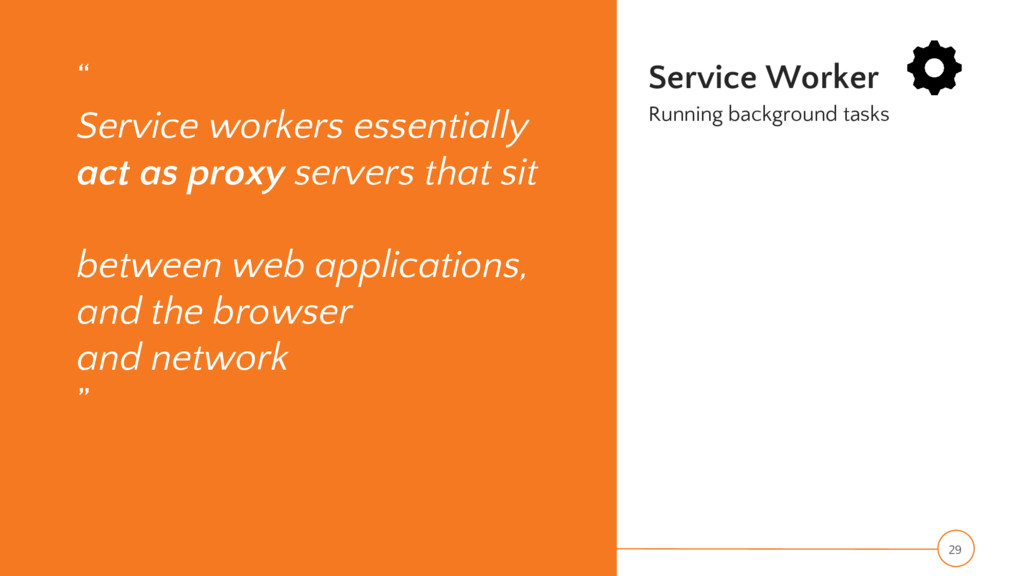 """"""" Service workers essentially act as proxy serv..."""