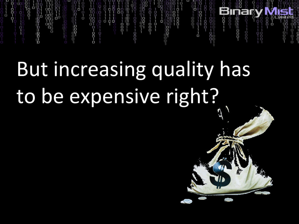 5: Identify Risks? But increasing quality has t...