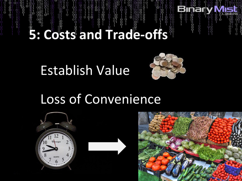 5: Costs and Trade-offs Establish Value Loss of...