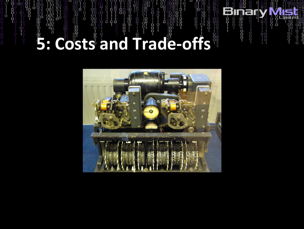 5: Costs and Trade-offs