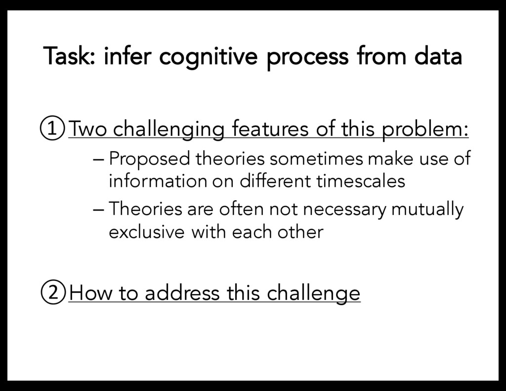 Task: infer cognitive process from data Two cha...