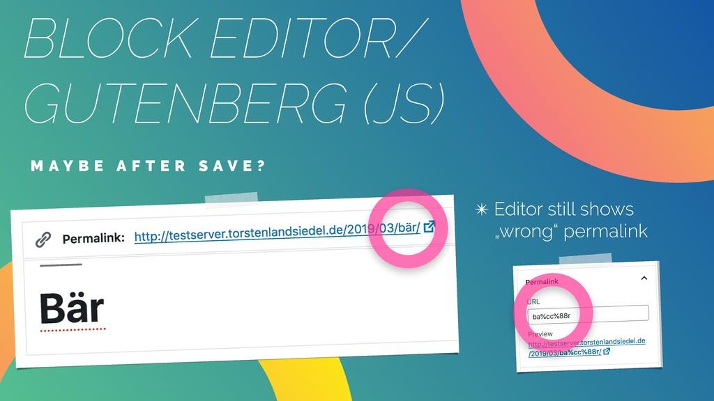 M A Y B E A F T E R S A V E ? ✴ Editor still sh...