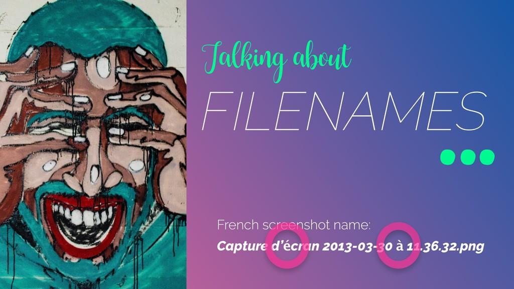 Talking about FILENAMES … Capture d'écran 2013-...