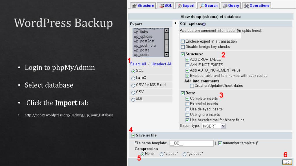 • Login to phpMyAdmin • Select database • Click...