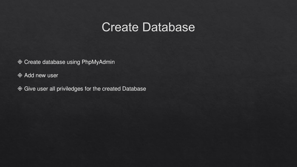  Create database using PhpMyAdmin  Add new us...