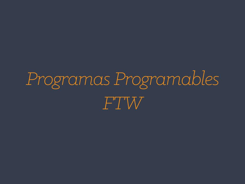 Programas Programables FTW