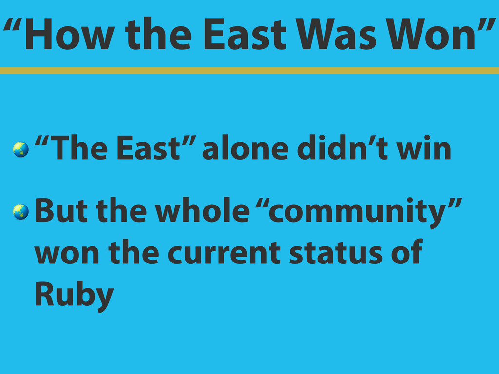 """How the East Was Won""  ""The East"" alone didn't..."