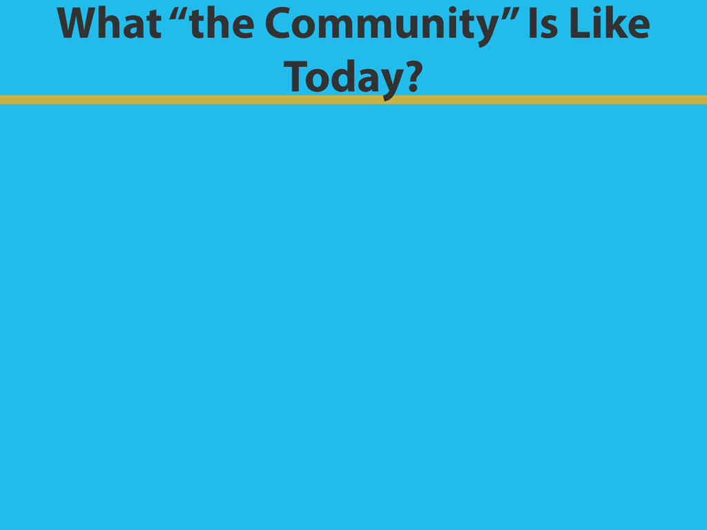 "What ""the Community"" Is Like Today?"