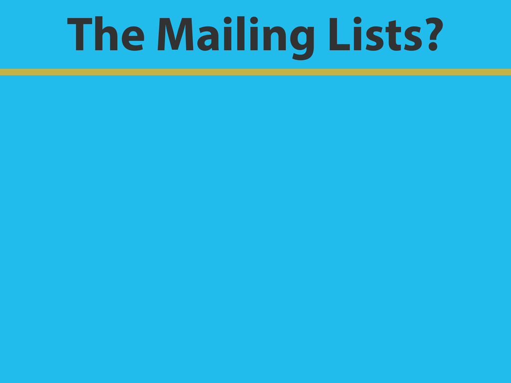 The Mailing Lists?