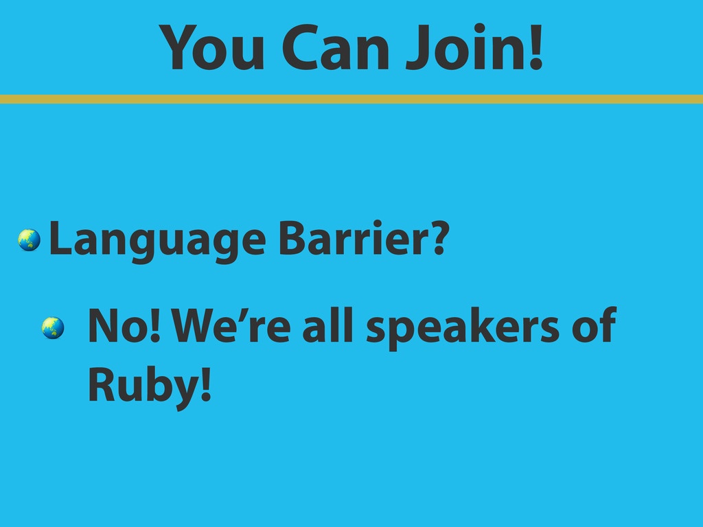 You Can Join!  Language Barrier?  No! We're all...