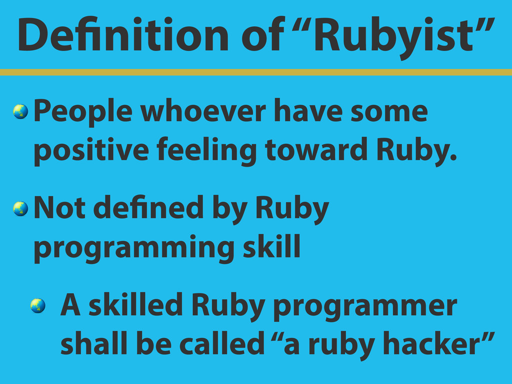 "Definition of ""Rubyist""  People whoever have so..."