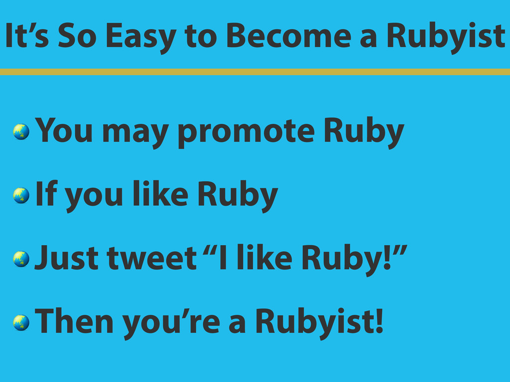 It's So Easy to Become a Rubyist  You may promo...