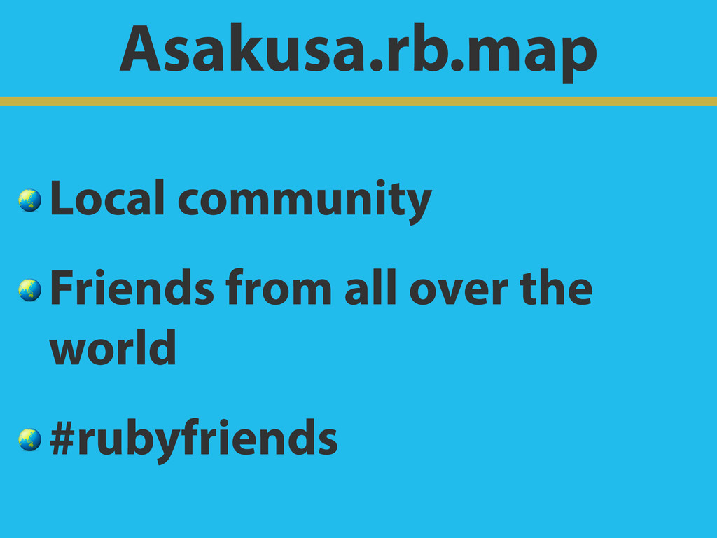 Asakusa.rb.map  Local community  Friends from a...
