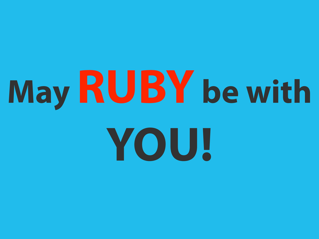 May RUBY be with YOU!