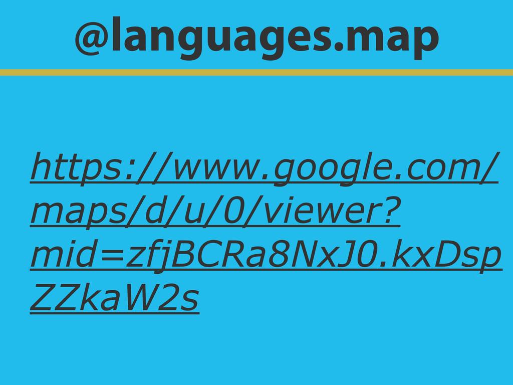 @languages.map https://www.google.com/ maps/d/u...