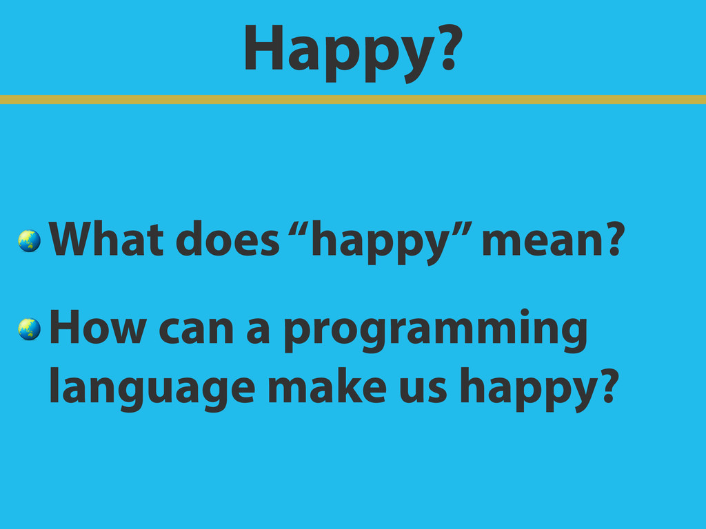 "Happy?  What does ""happy"" mean?  How can a prog..."
